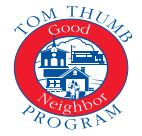 TOM THUMB GOOD NEIGHBOR PROGRAM